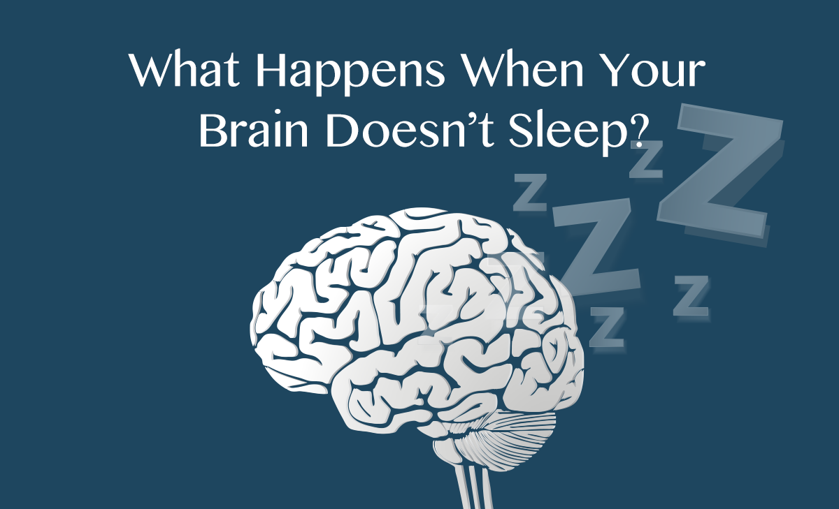 what happens when your brain doesn u0026 39 t sleep